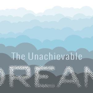 the_unachievable_dream
